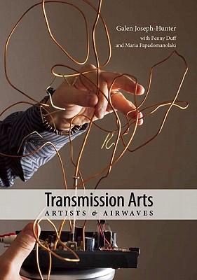 Transmission Arts By Joseph-hunter, Galen (EDT)/ Duff, Penny (EDT)/ Papadomanolaki, Maria (EDT)